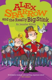 Jennifer Killick - Author - Alex Sparrow and the really big stink