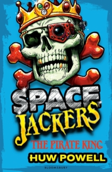 Huw Powell - Author - Space Jackers - The pirate king