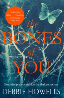 Debbie Howells - Crime Author - The bones of you