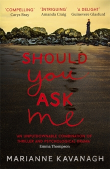 Marianne Kavanagh - Author - Should you ask me
