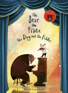 David Litchfield - Author and Illustrator - The bear, the piano, the dog and the fiddle