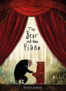 David Litchfield - Author - Illustrator - The bear and the piano