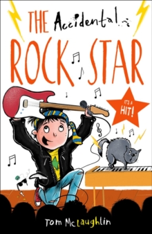The Accidental Rock Star - Tom McLaughlin - Children's Author