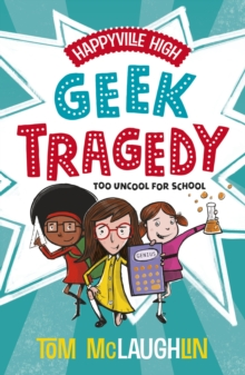 Happyville High Geek Tragedy - Tom McLaughlin - Children's Author