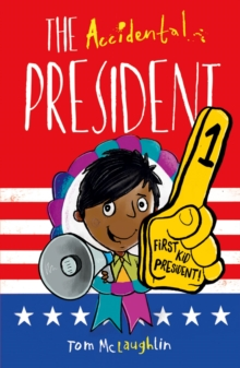 The Accidental President - Tom McLaughlin - Children's Author