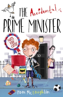 The Accidental Prime Minister - Tom McLaughlin - Children's Author
