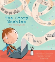 The story machine - Tom McLaughlin - Children's Author