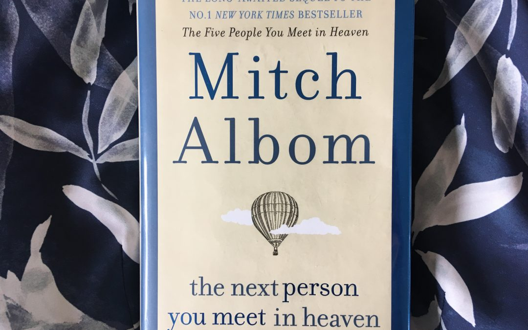 Book Review and gratitude for The Next Person You Meet In Heaven